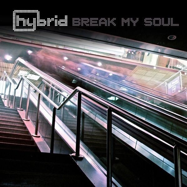 Hybrid - Break My Soul - 2010