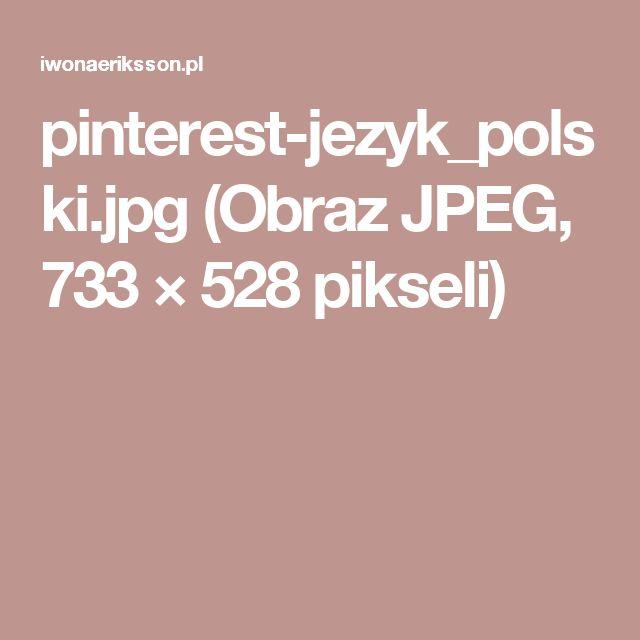pinterest-jezyk_polski.jpg (Obraz JPEG, 733×528pikseli)