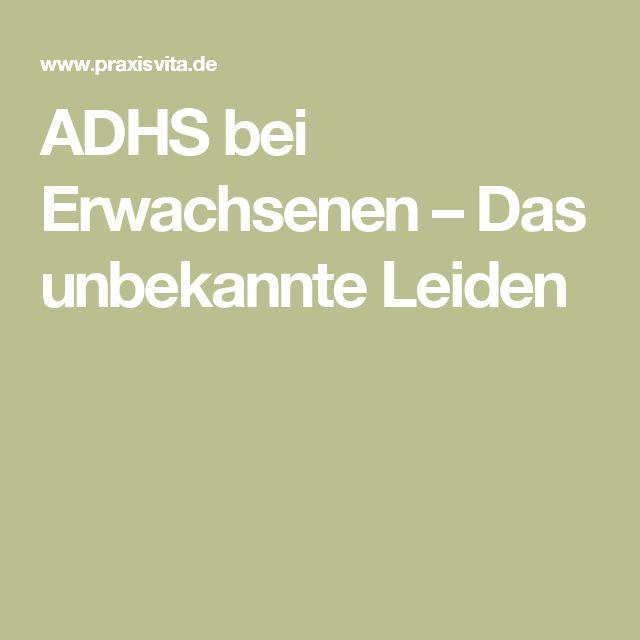 ADHS bei Erwachsenen – Das unbekannte Leiden