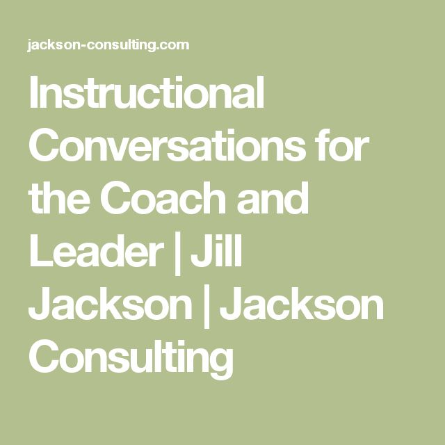 Instructional Conversations for the Coach and Leader | Jill Jackson | Jackson Consulting