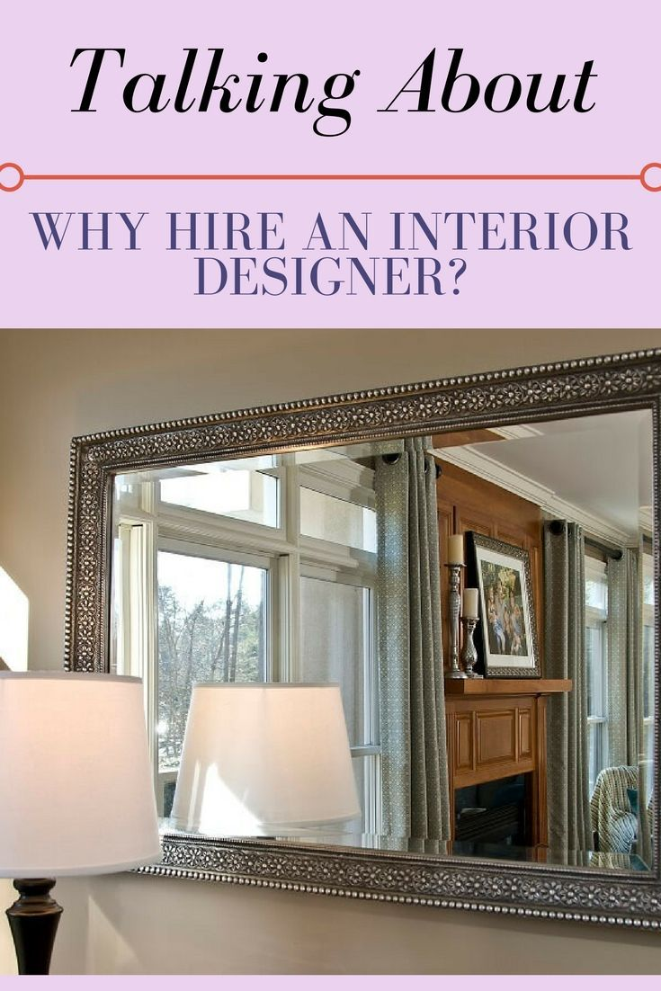 Why Hire An Interior Designer Interior Design Design Design