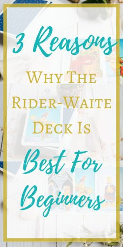 Looking to learn how to interpret tarot? Read these reasons why the Rider-Waite Deck is the absolute best for beginners!