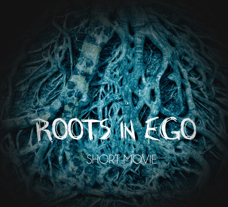 ROOTS IN EGO - the movie   I am prepairing...
