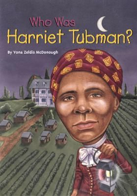 Who Was Harriet Tubman? by Yona Zeldis McDonough,Nancy Harrison, Click to Start Reading eBook, Born a slave in Maryland, Harriet Tubman knew first-hand what it meant to be someone's property; she