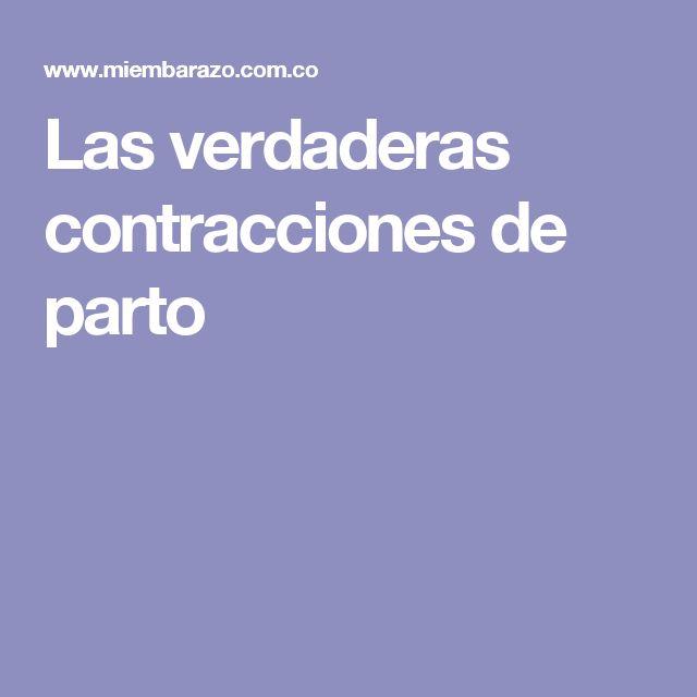 Las verdaderas contracciones de parto