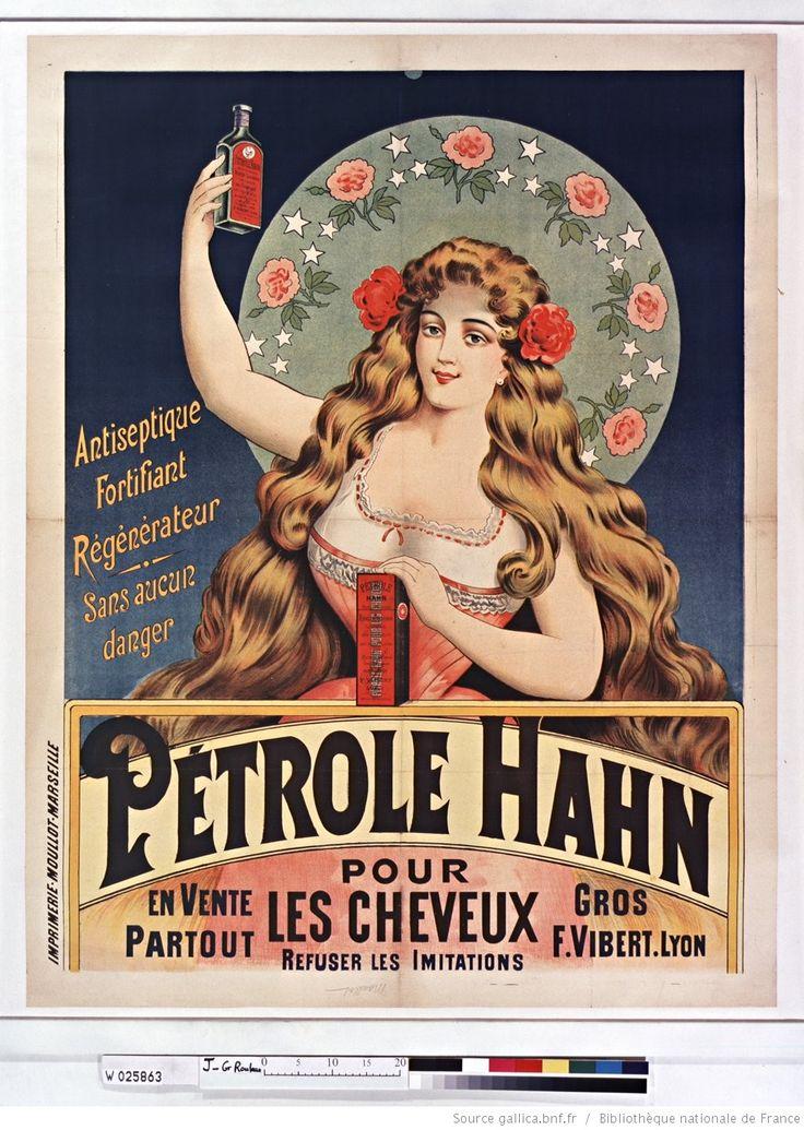 Antiseptique fortifiant regénérateur... Pétrole Hahn pour les cheveux : en vente partout... : [affiche] / [non identifié], 1899