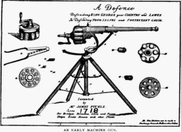 "The Puckle Gun (also known as the Defence Gun) was a primitive crew-served, manually-operated flintlock revolver patented in 1718 by James Puckle, a British inventor, lawyer and writer. It was one of the earliest weapons to be referred to as a ""machine gun"", being called such in a 1722 shipping manifest, though its operation does not match the modern use of the term."