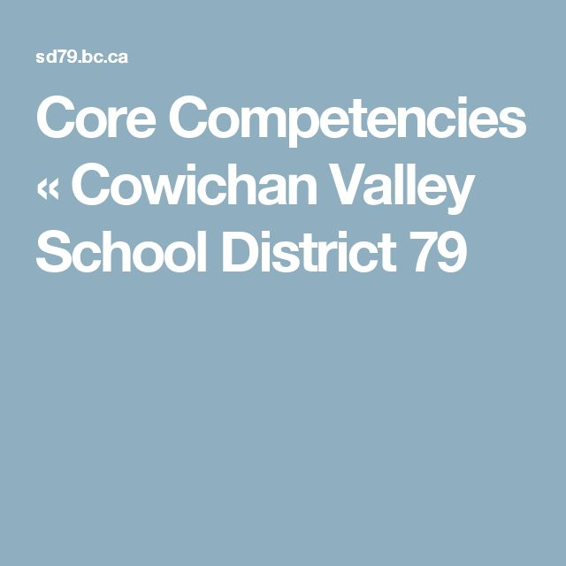 Core Competencies « Cowichan Valley School District 79
