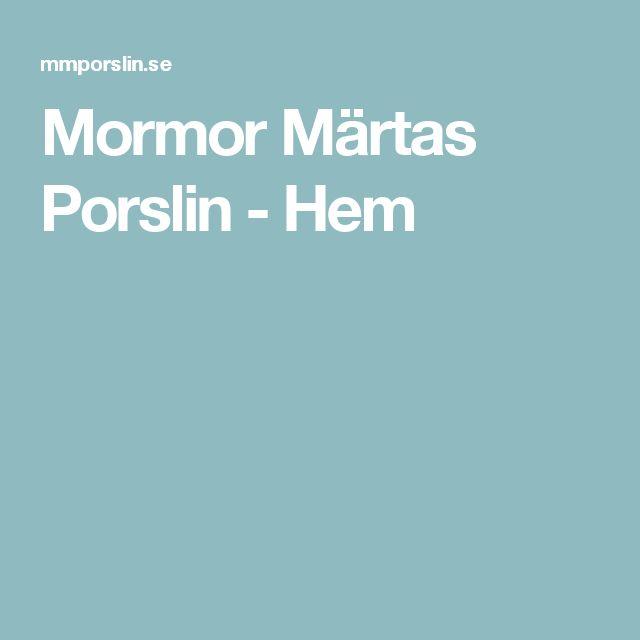Mormor Märtas Porslin - Hem