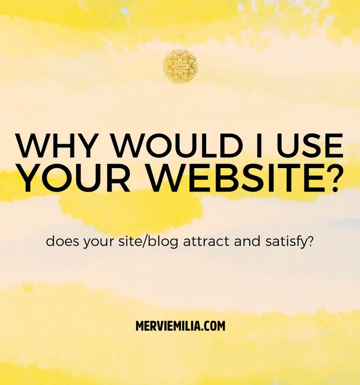 Why would anyone use your website? Does it attract and satisfy? Do you have a blog just because, or is there some reason why I should read it? web design, marketing, psychology, traffic