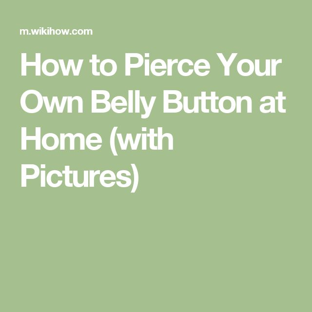 How To Pierce Your Own Belly Button At Home With Pictures Face