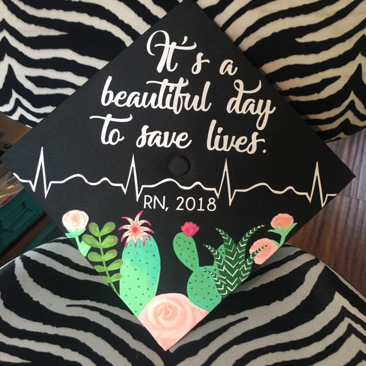 """""""It's a beautiful day to save lives."""" """"RN 2018"""" with hand-painted cactus and floral end cap"""