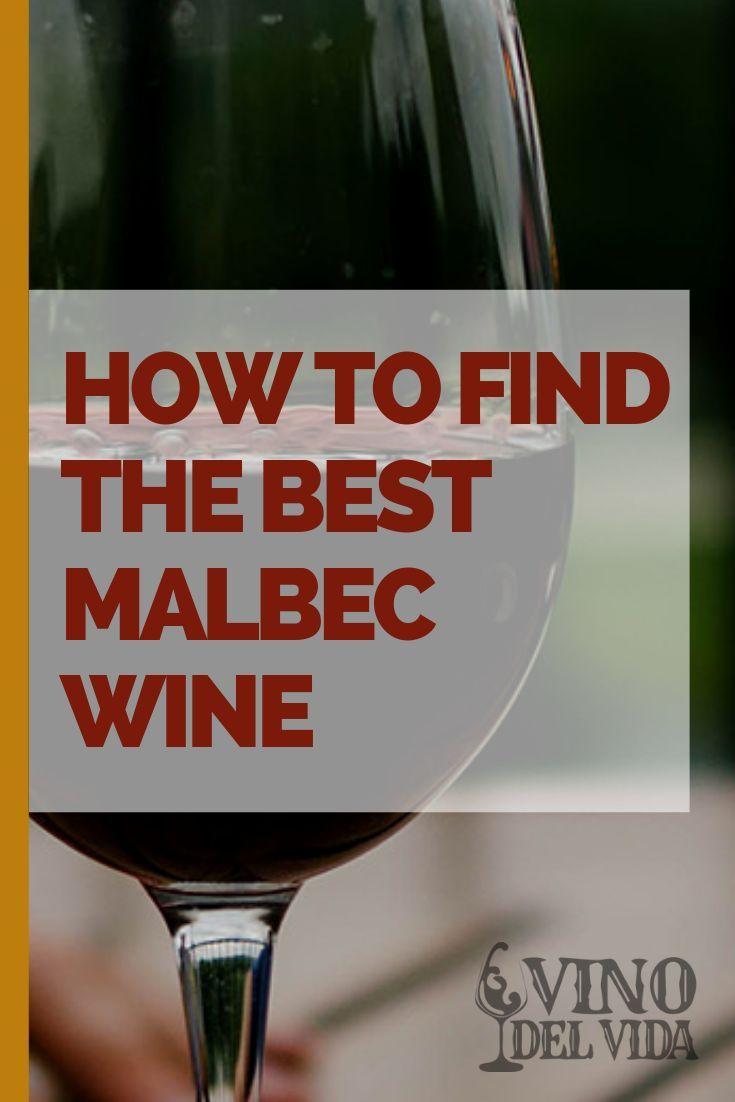How To Find The Best Malbec Wine In 2020 Malbec Wine Malbec Merlot Wine
