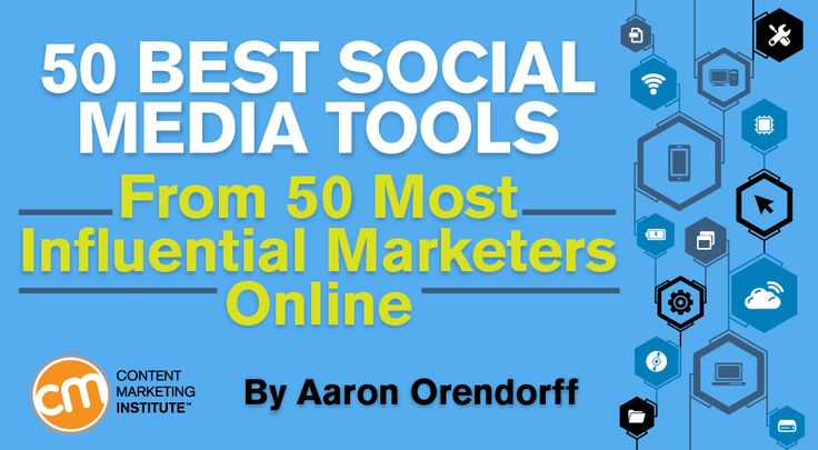 50 of the most influential online marketers reveal their all-time favorite social media tools – Content Marketing Institute