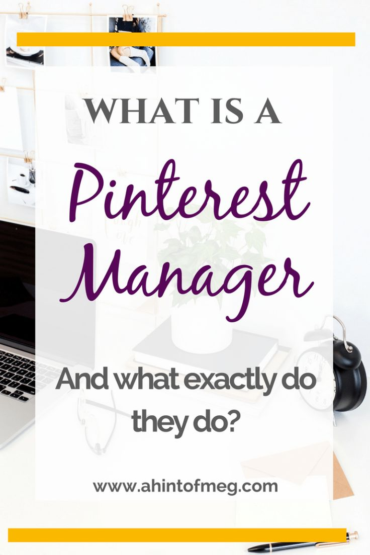 What is a Pinterest Manager and what does a Pinterest Manager do?