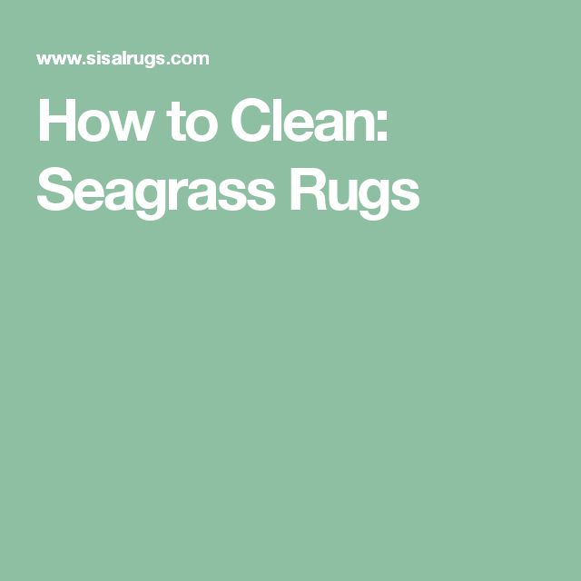 How to Clean: Seagrass Rugs