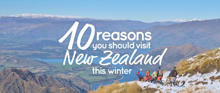 10 Reasons you should visit New Zealand in winter