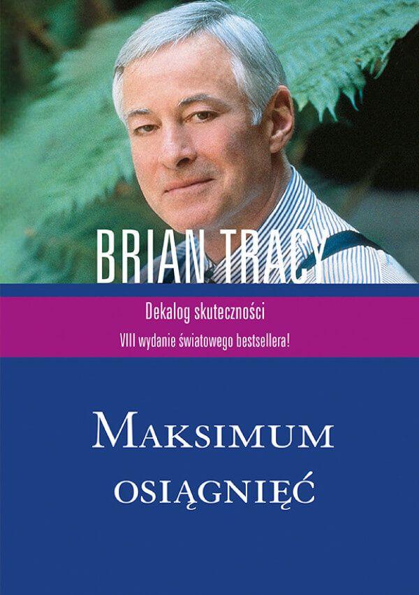 """Książka Briana Tracy """"Maksimum osiągnięć. Dekalog skuteczności"""" to solidny i systematyczny wykład wiedzy menadżerskiej.  Najcenniejsze w tej książce są pomysły na to, co robić, aby przezwyciężyć wszechobecne w naszej osobowości przekonanie, że przecież tego nie zdołam osiągnąć ."""