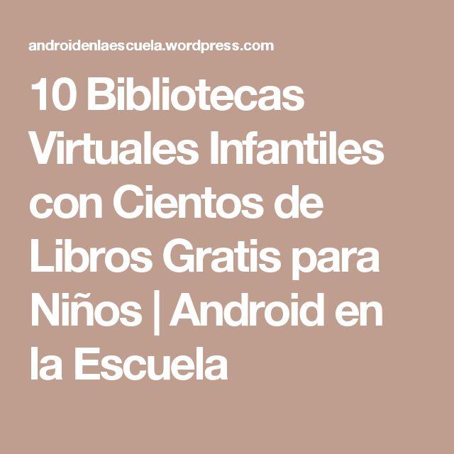 10 Bibliotecas Virtuales Infantiles con Cientos de Libros Gratis para Niños | Android en la Escuela