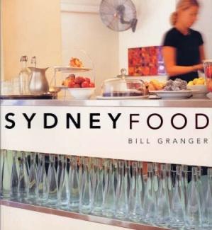 Bill's Sydney Food - Bill Granger