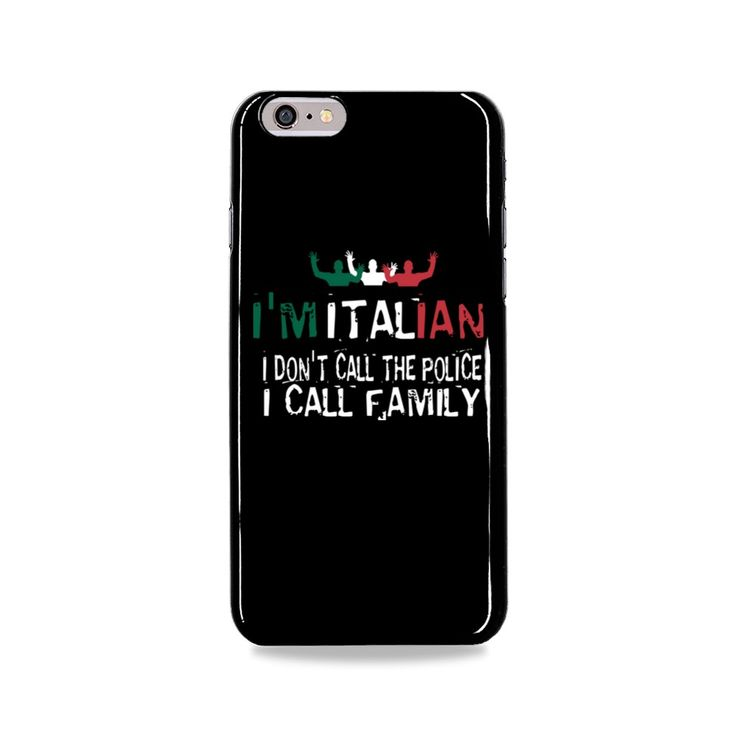 I'm Italian, I don't call the police... I call Family... Limited Edition Phone Case. Grab Yours Now!