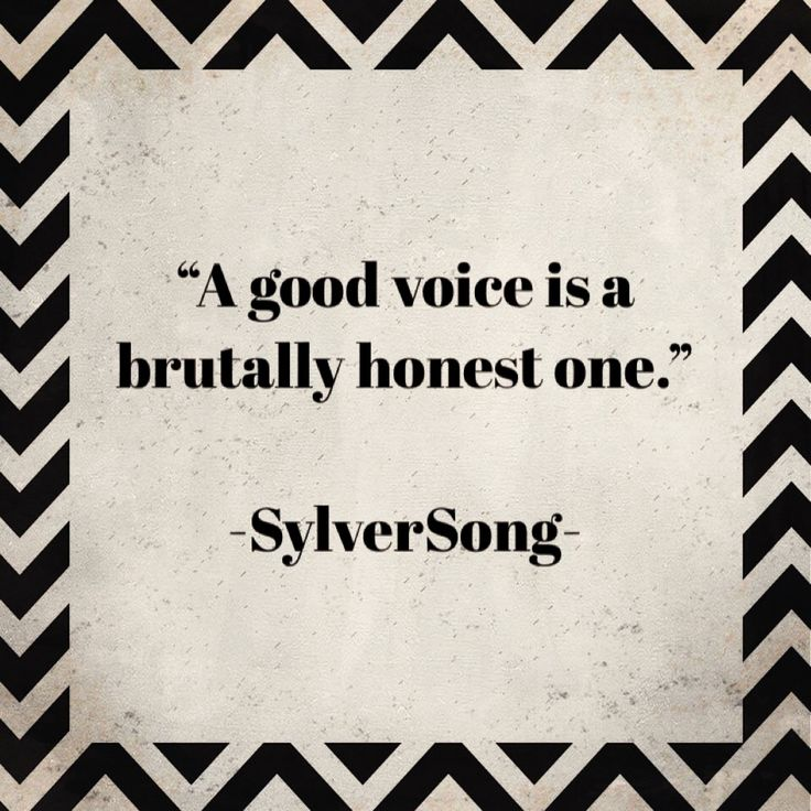 A good voice is a brutally honest one.  #quotes #life #smile #love #scrabble #holidays #wordsofwisdom #party #work #funny #reading #history #magic #peace #live #game #weather #education #women #men #art #writing #thinking #power #dream #knowledge #classic #modern #learning