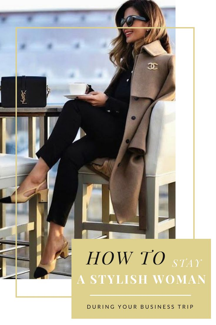 Tips On How To Stay A Stylish Woman During Your Business Trip - Nature Whisper