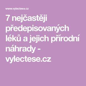 7 nejčastěji předepisovaných léků a jejich přírodní náhrady - vylectese.cz