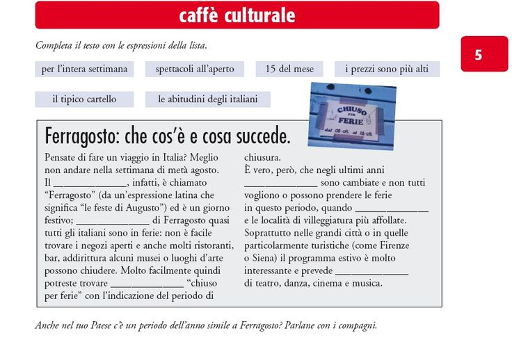 Sapete cos'è il Ferragosto? In Italia è una data particolare, un giorno festivo per tutti... o quasi.  Per scoprirlo, vi proponiamo in anteprima un'attività da Nuovo Espresso 2, in uscita il 5 settembre.