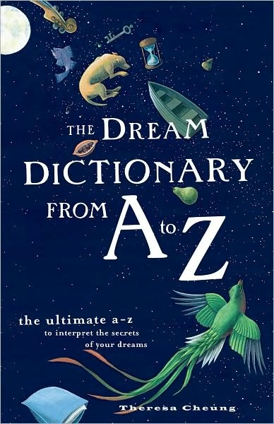 The Dream Dictionary from A to Z, my go to every morning haha