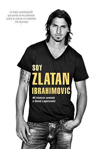 Download EPUB: Soy Zlatan Ibrahimovic (Spanish Edition) Gratis Book Epub - EBOOK EPUB PDF MOBI KINDLE  CLICK HERE >> http://ebookepubfree.xyz/download-epub-soy-zlatan-ibrahimovic-spanish-edition-gratis-book-epub/
