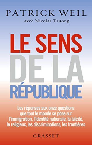 Le sens de la République : essai (essai français) eBook: Patrick Weil, Nicolas Truong: Amazon.fr: Boutique Kindle