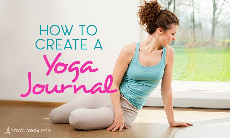 A yoga journal can be wonderful tool to document your development and help you get more out of your practice. Here are 10 ideas to get you started.