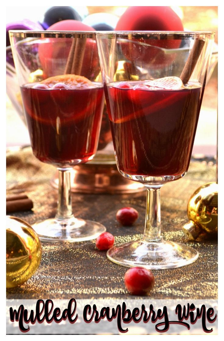 Mulled Cranberry Wine Cranberry Wine Spiced Wine Cold Weather Drinks