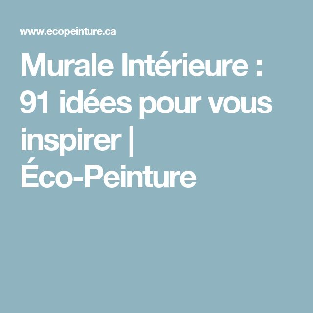 Murale Intérieure : 91 idées pour vous inspirer | Éco-Peinture