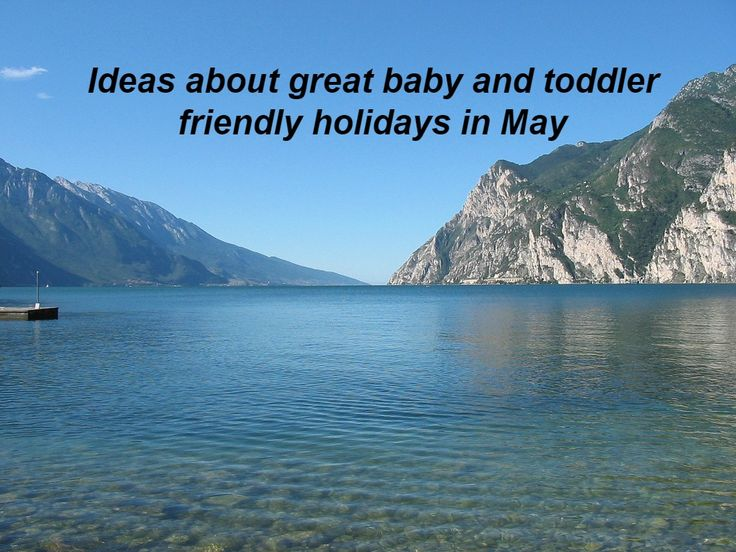 Get ideas about where to take your baby or toddler on holiday in May including recommendations on places to stay and what to do when you are there. #travel #holiday