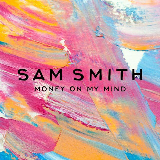 Money on My Mind - Sam Smith
