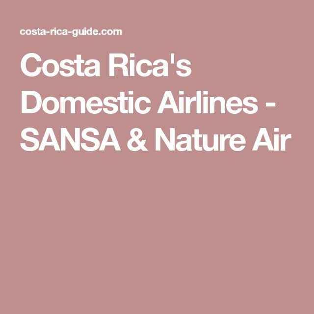 Costa Rica's Domestic Airlines - SANSA & Nature Air