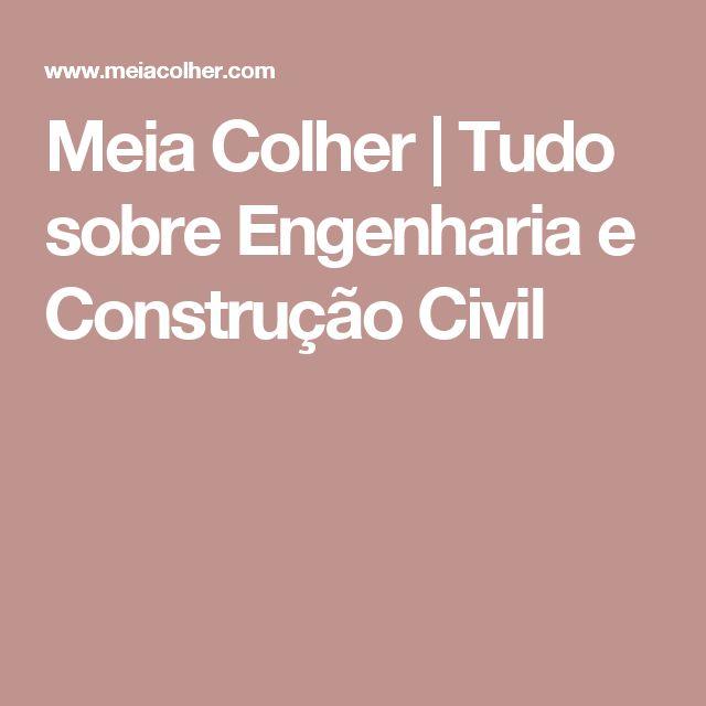 Meia Colher           | Tudo sobre Engenharia e Construção Civil