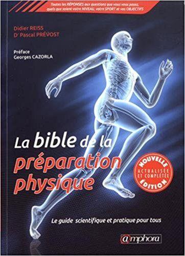 La Bible de la preparation physique - Le guide scientifique et pratique - Reiss Didier, Prévost Pascal