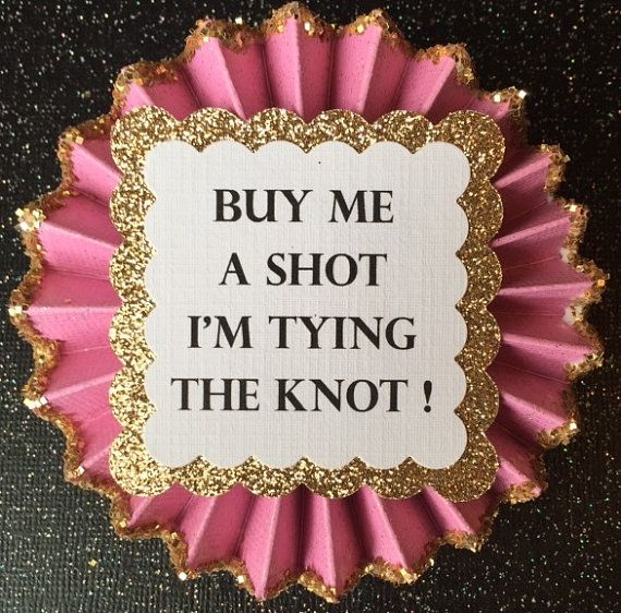 Bachelorette Pin.. Buy Me A Shot I'm Tying The Knot!.. Bachelorette Party..Bride To Be..Bachelorette Party Button..Free Customization