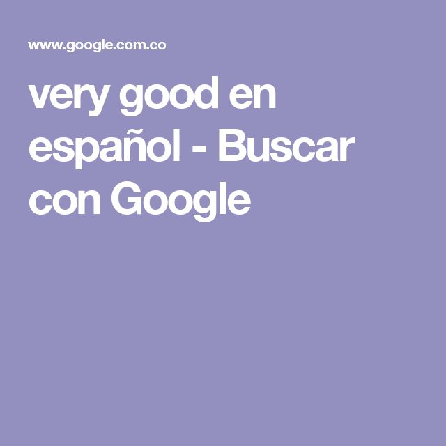 very good en español - Buscar con Google