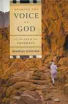 Hearing the voice of God : in search of prophecy by 	Mordecai Schreiber (2013)