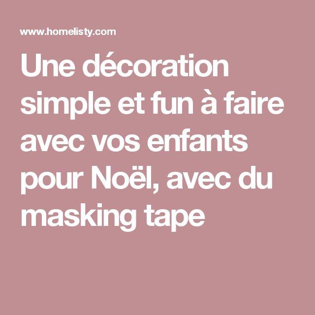 Une décoration simple et fun à faire avec vos enfants pour Noël, avec du masking tape