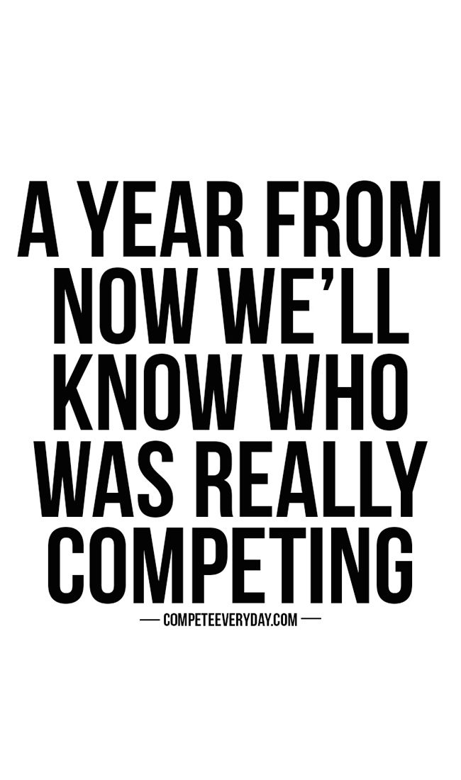 In one year, we'll know who was putting in the most work toward their goals.