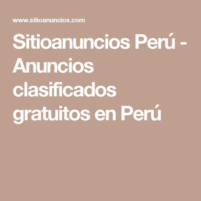 Sitioanuncios Perú - Anuncios clasificados gratuitos en Perú