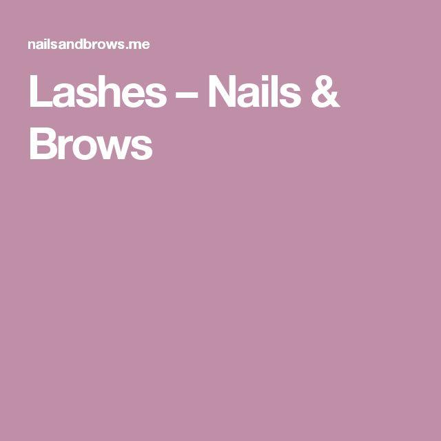 Lashes – Nails & Brows