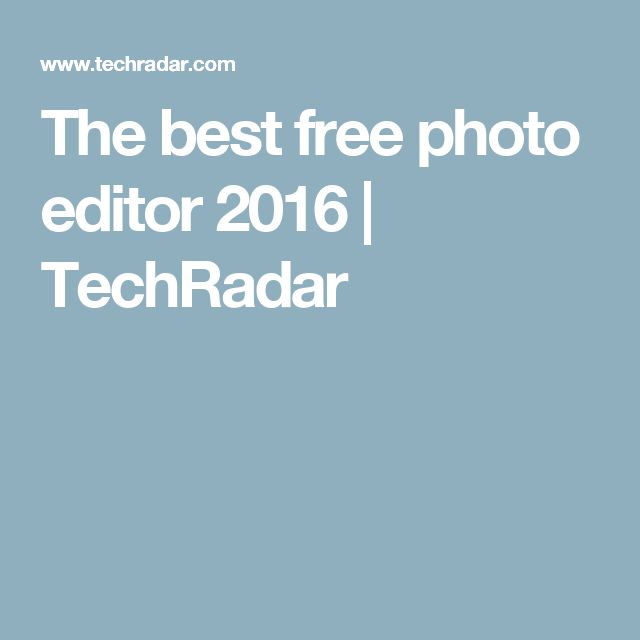 The best free photo editor 2016 | TechRadar