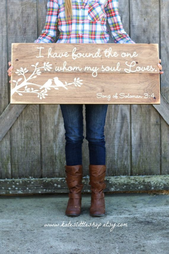 I Have Found The One Whom My Soul Loves. Song Of Solomon 3:4 Joined Board Sign. Hand Painted Wood Stained Sign. Christmas Gift. Wedding idea