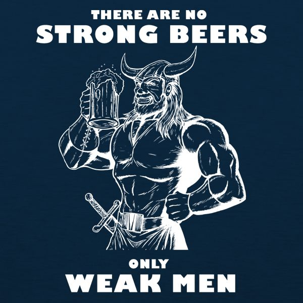 This is one of Craft Brewed Clothing's most popular Work Shirts. There Are No Strong  Beers Only  Weak Men, lets everyone know how you feel about about good beer...and weak men. Printed in the USA on